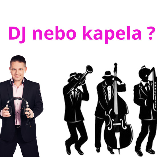 DJ nebo kapela ?